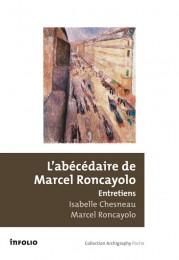 Autour de l'Abécédaire : Livre d'entretiens avec Isabelle Chesneau et Marcel Roncayolo, Genève, InFolio, 201