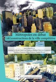 Métropoles en débat : (dé)constructions de la ville compétitive