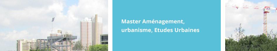 Master Aménagement, urbanisme, Etudes Urbaines