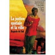 La Justice Spatiale et la Ville : Regards du Sud