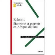 Eskom : Electricité et pouvoir en Afrique du Sud