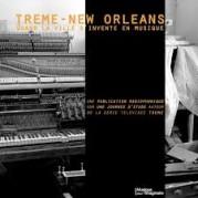 Treme – Nouvelle Orléans : Quand la ville s'invente en musique. Une publication radiophonique (et musicale)
