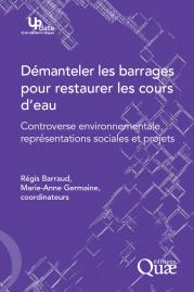 Parution de l'ouvrage «Démanteler les barrages pour restaurer les cours d'eau. Controverses et représentations»